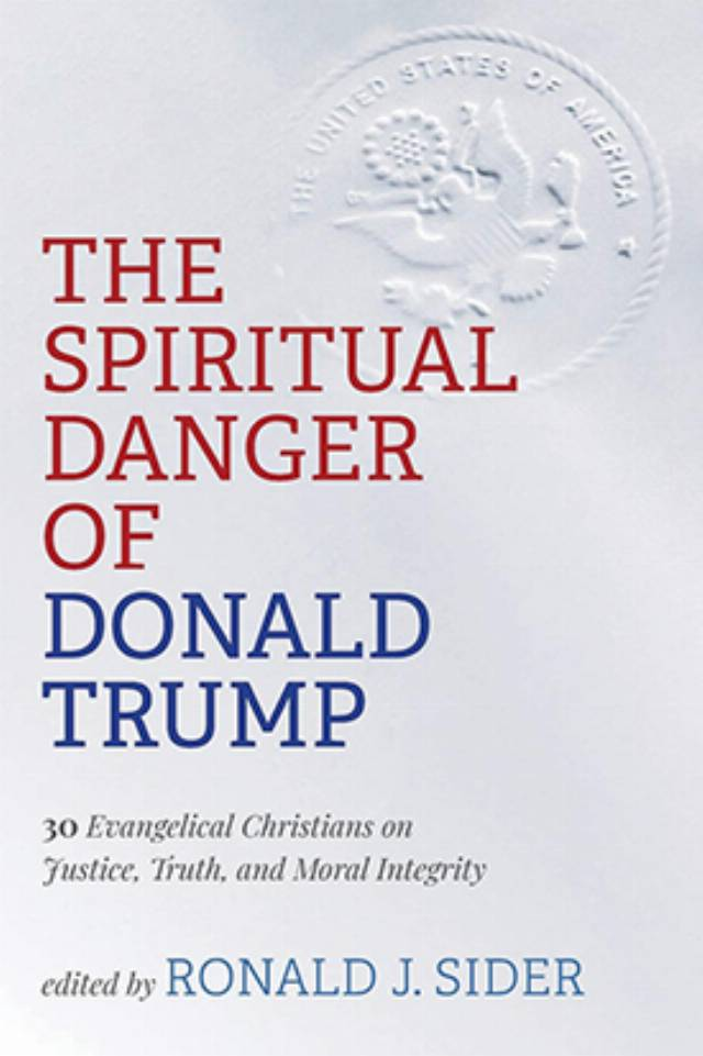 Prominent evangelical scholars are, once again, disavowing Trump: A review of The Spiritual Danger of Donald Trump