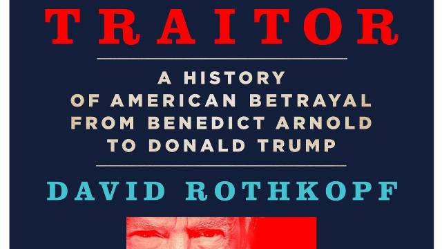 Trump's betrayals put him in a league with people like Benedict Arnold